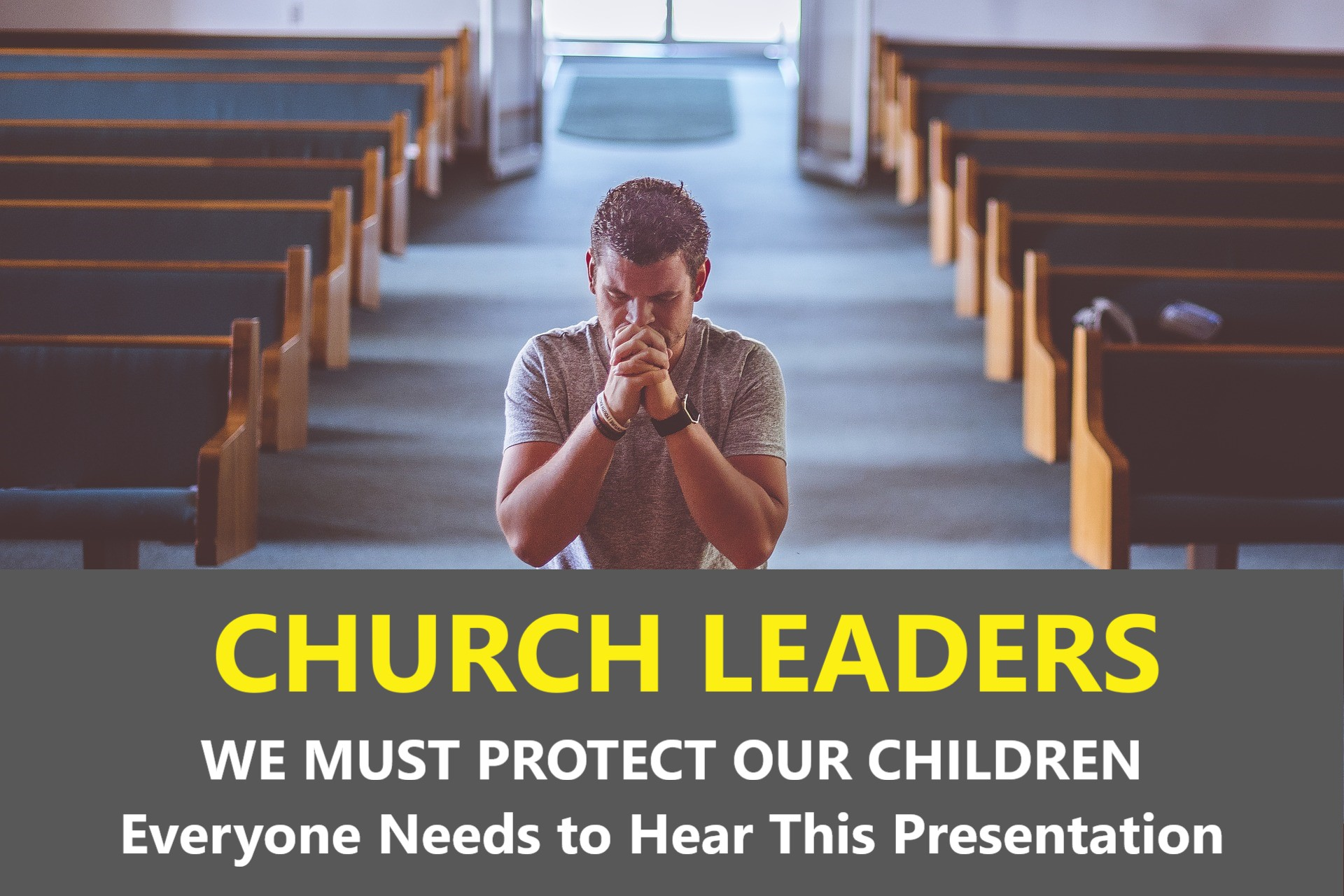 Church Leaders – Duty to Protect the Innocent